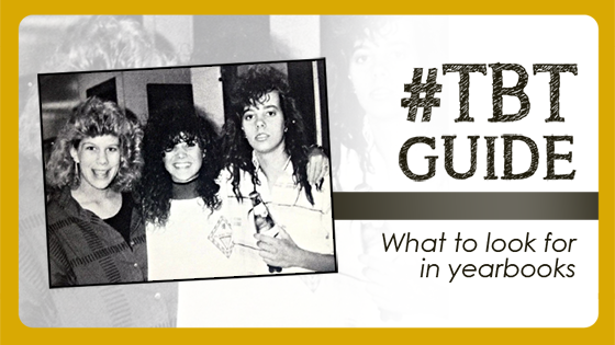 #TBT Guide – What to Look For in Yearbooks