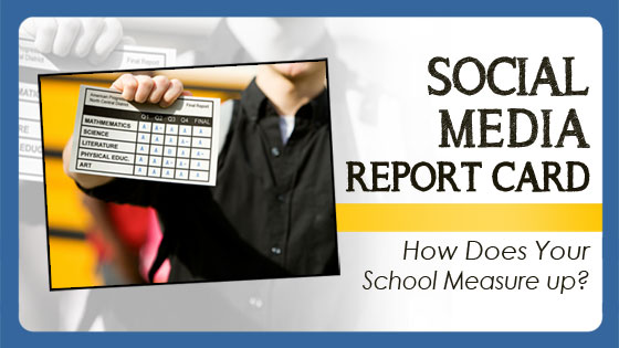Social Media Report Card: How Does Your School Measure Up?