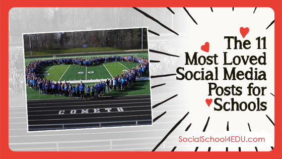 The 11 Most Loved Social Media Posts for Schools