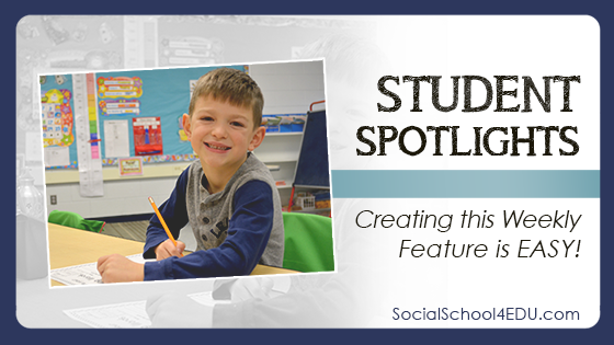 Student Spotlights – Creating this Weekly Feature is EASY!