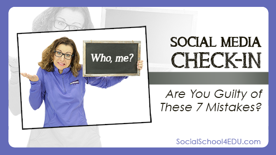 Social Media Check-in – Are You Guilty of These 7 Mistakes?