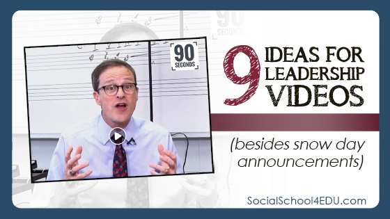 9 Ideas for Leadership Videos (besides snow day announcements)