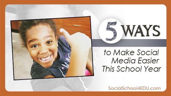 5 Ways to Make Social Media Easier This School Year