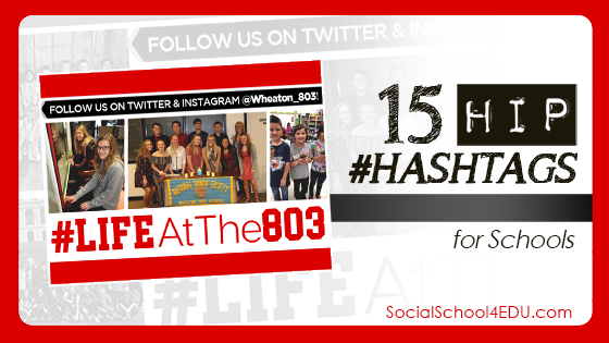 15 Hip #Hashtags for Schools