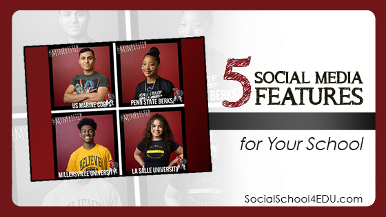 5 Social Media Features for Your School