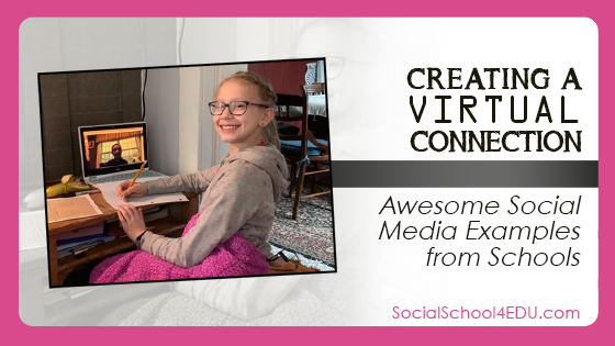 Creating a Virtual Connection: Awesome Social Media Examples from Schools