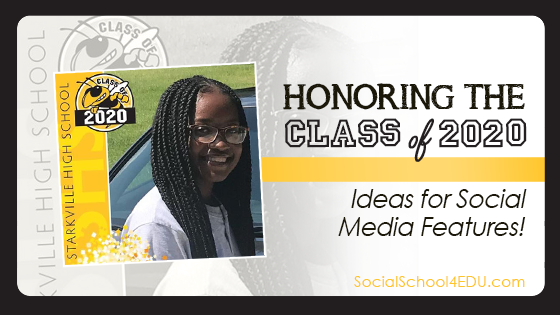 Honoring the Class of 2020 – Ideas for Social Media Features!