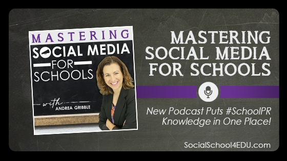 Mastering Social Media for Schools: New Podcast Puts #SchoolPR Knowledge in One Place!
