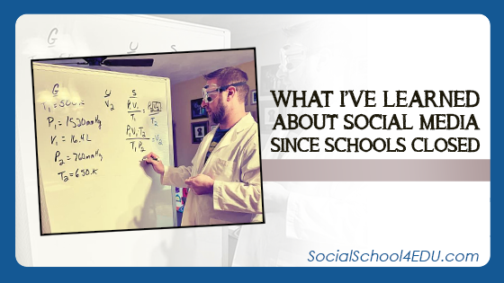 What I've Learned About Social Media Since Schools Closed