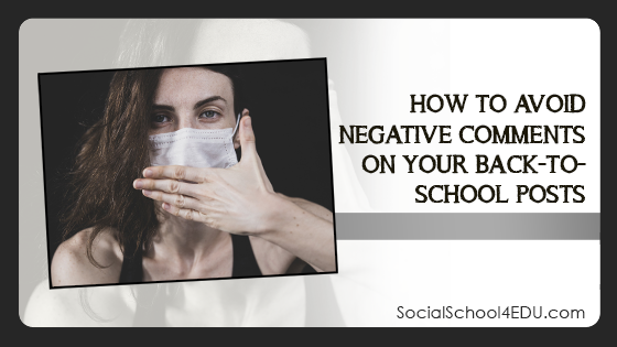 How to Avoid Negative Comments on Your Back-to-School Posts
