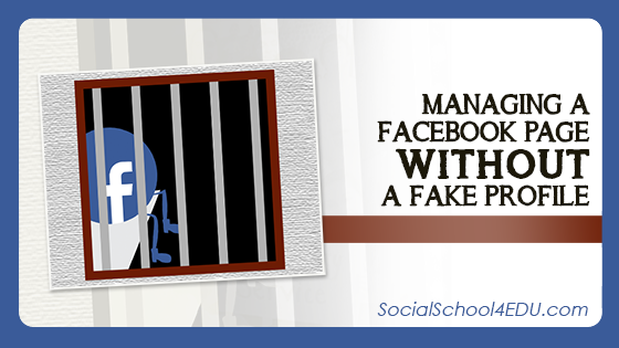 Managing a Facebook Page WITHOUT a Fake Profile