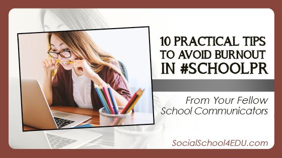 10 Practical Tips to Avoid Burnout in #SchoolPR – From Your Fellow School Communicators