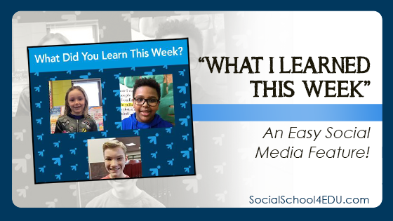 """""""What I Learned This Week"""" – An Easy Social Media Feature!"""