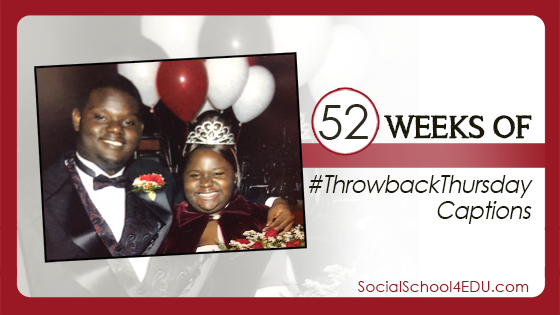 52 Weeks of #ThrowbackThursday Captions