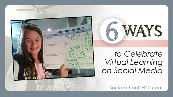 Six Ways to Celebrate Virtual Learning on Social Media