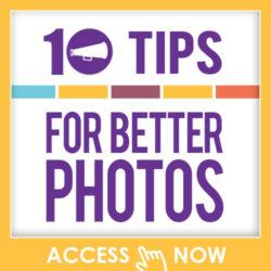 10 Tips for Better Photos for Social Media