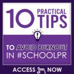 10 Tips to Avoid Burnout in #SCHOOLPR