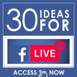 30 Ideas for Facebook Live