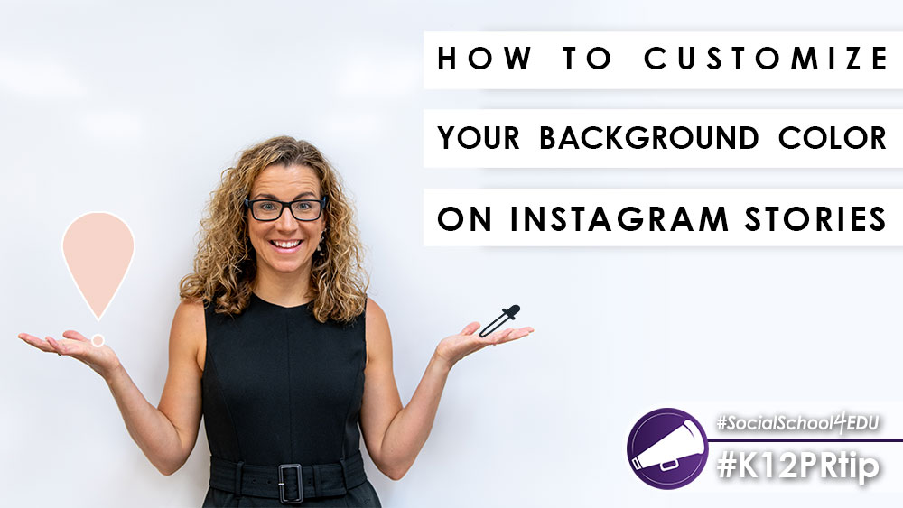 Our Very Best Instagram Stories Tips for Schools