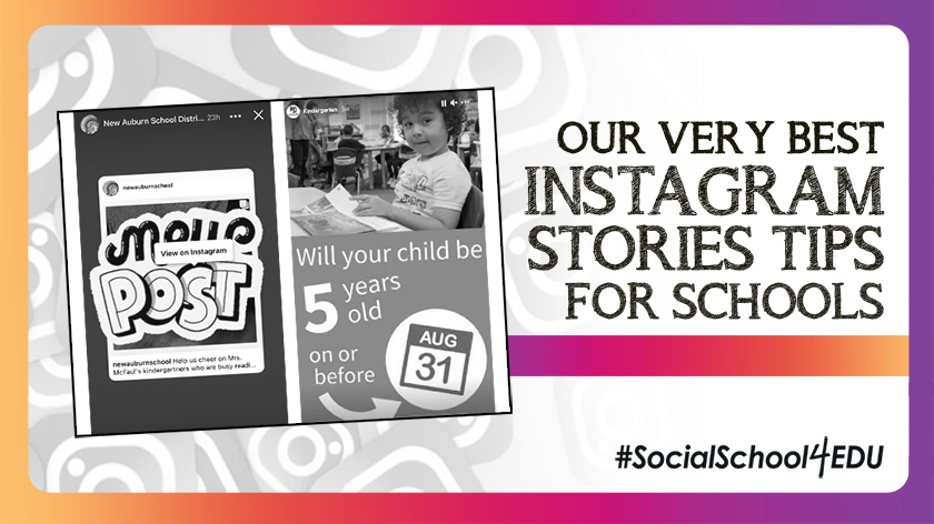 Our Very Best Instagram Stories Tips for Schools!