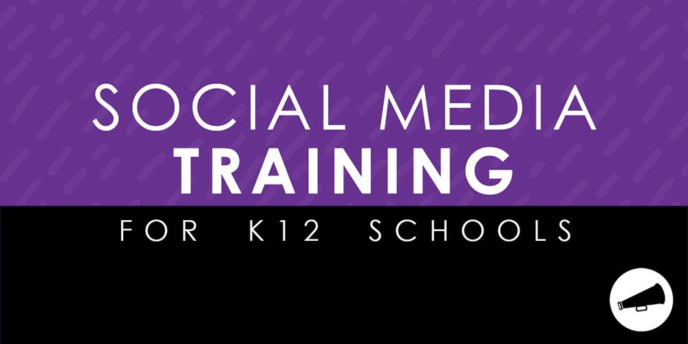 Social Media Training for K12 Schools