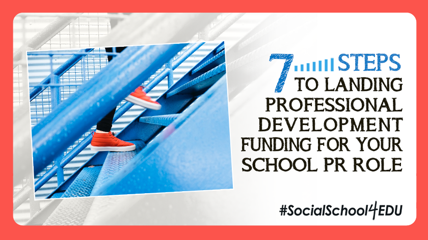 7 Steps to Landing Professional Development Funding for Your School PR Role