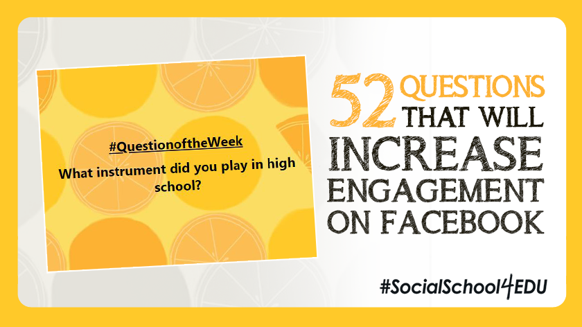 52 Questions That Will Increase Engagement on Facebook!