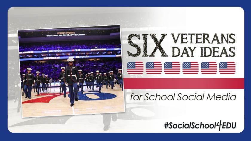 Six Veterans Day Ideas for School Social Media